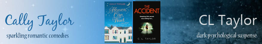 Cally Taylor, sparkling romantic comedies - CL Taylor, dark psychological suspense